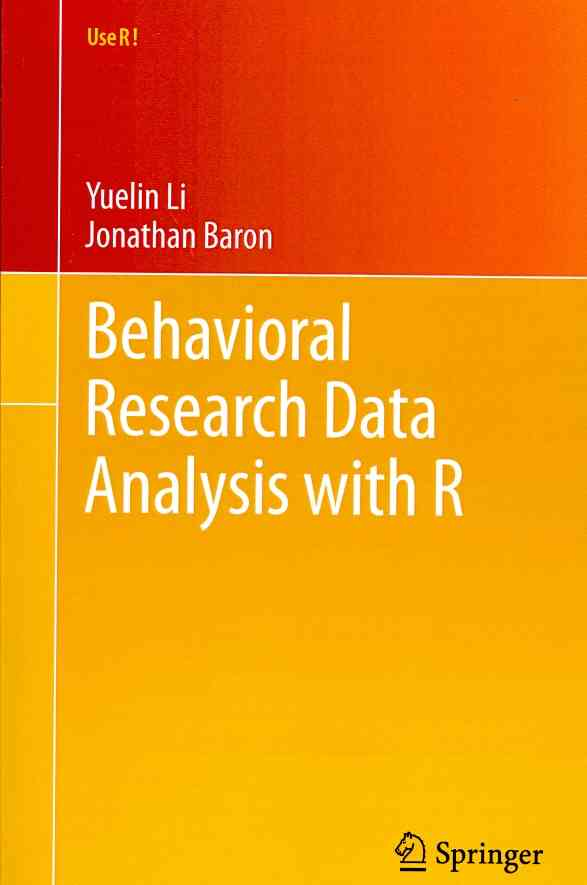 Behavioral Research Data Analysis With R By Li, Yuelin/ Baron, Jonathan